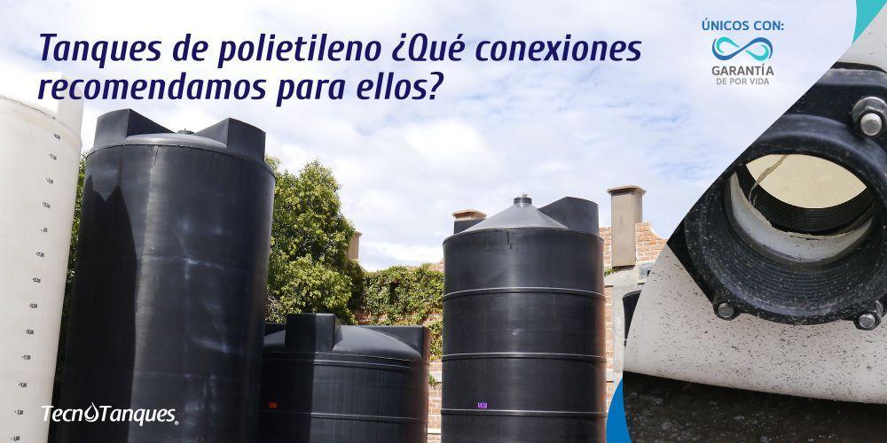 Tanques de polietileno ¿Qué conexiones recomendamos para ellos?