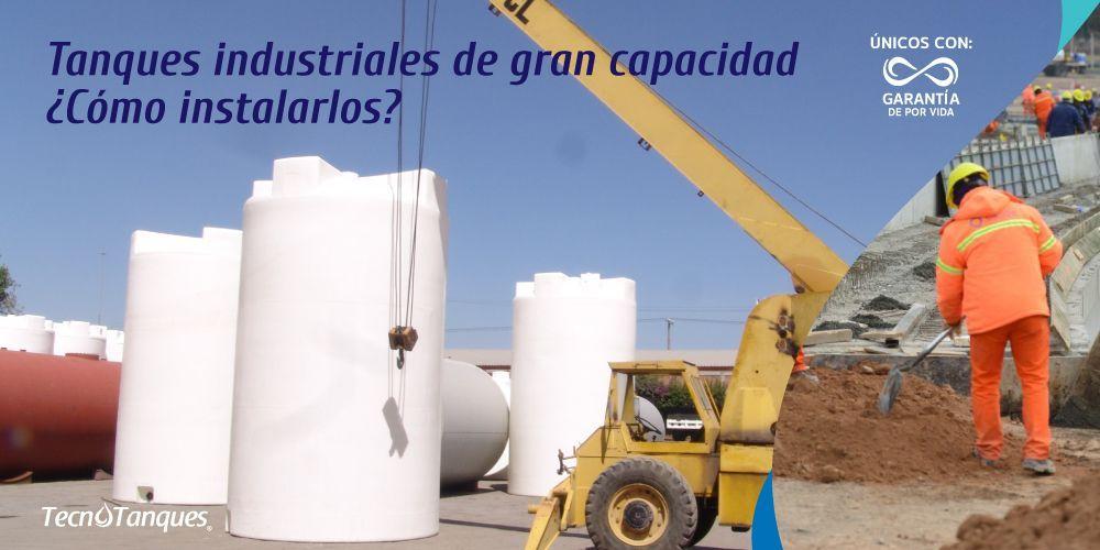 tanques-industriales-de-gran-capacidad-como-instalarlos