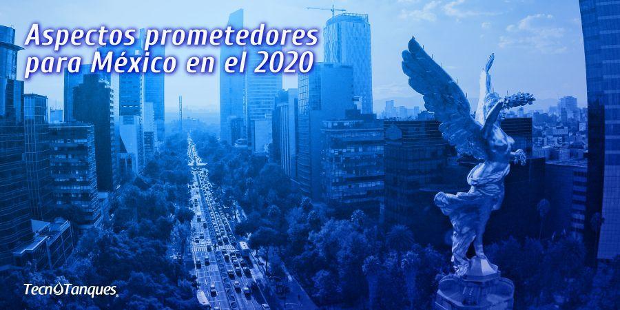 Aspectos prometedores para México en 2020.